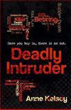 Deadly Intruder, Anne Kelsey, 1618070762