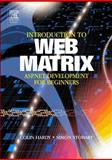 Introduction to Web Matrix : ASP. NET Development for Beginners, Hardy, Colin and Stobart, Simon, 0750660767