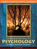 Fundamentals of Psychology : The Brain, the Person, the World (with Study Card), Kosslyn, Stephen M. and Rosenberg, Robin S., 0205460763