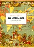The Imperial Map : Cartography and the Mastery of Empire, Akerman, J. R., 0226010767
