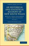 An Historical and Statistical Account of New South Wales, Both as a Penal Settlement and as a British Colony, Lang, John Dunmore, 1108030769
