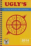 Ugly's Electric Motors and Controls, 2014 Edition 2nd Edition