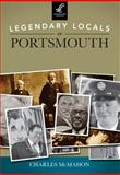 Legendary Locals of Portsmouth, Charles McMahon, 1467100765
