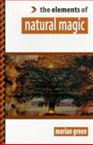 The Elements of Natural Magic, Green, Marian, 1862040761