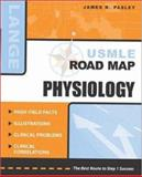 USMLE Road Map : Physiology, Pasley, James N., 0071400761
