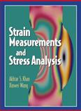 Strain Measurements and Stress Analysis, Khan, Akhtar S. and Wang, Xinwei, 0130800767
