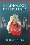 Cardiology Essentials, Teresa Holler, 076375076X