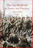 The 2nd Bedfords in France and Flanders, 1914-1918, Deacon, M. G., 0851550762
