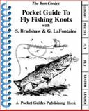 Pocket Guide to Fly Fishing Knots, Ron Cordes, Stan Bradshaw, Gary Lafontaine, 0971100764