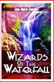 Wizards of the Waterfall, L Lisa-Marie Enaaja E, 1495430766