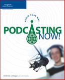 Podcasting Now! : Audio Your Way, Dagys, Andrew, 1598630768
