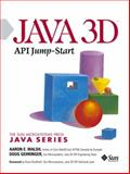 Java 3D Jump-Start, Walsh, Aaron E., 0130340766