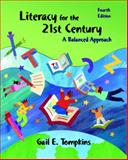 Literacy for the 21st Century : A Balanced Approach, Tompkins, Gail E., 0131190768