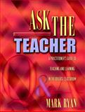 Ask the Teacher : A Practitioner's Guide to Teaching and Learning in the Diverse Classroom, Ryan, Mark, 0205370764