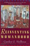 Reinventing Womanhood, Carolyn G. Heilbrun, 0393310760
