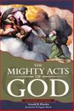 The Mighty Acts of God, Arnold B. Rhodes and W. Eugene March, 0664500765