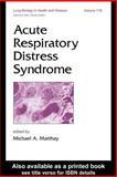 Acute Respiratory Distress Syndrome, Matthay, Michael A., 0824740769