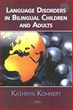 Language Disorders in Bilingual Children and Adults, Kohnert, Kathryn, 1597560766