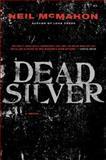 Dead Silver, Neil McMahon, 0061340766