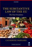 The Substantive Law of the EU : The Four Freedoms, Barnard, Catherine, 0199670765