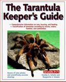 The Tarantula Keeper's Guide, Stanley A. Schultz and Marguerite J. Schultz, 0764100769