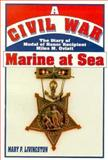 A Civil War Marine at Sea, Mary P. Livingston, 1572490764