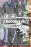 Rapid Prototyping Casebook 9781860580765