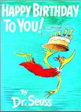Happy Birthday to You!, Dr. Seuss, 0394900766