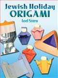 Jewish Holiday Origami, Joel Stern, 0486450767