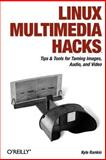 Linux Multimedia Hacks : Tips and Tools for Taming Images, Audio, and Video, Rankin, Kyle, 0596100760