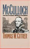 Ben Mcculloch and the Frontier Military Tradition, Thomas W. Cutrer, 0807820768