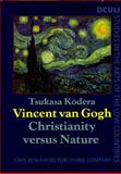 Vincent Van Gogh : Christianity vs. Nature, Kodera, Tsukasa, 155619076X