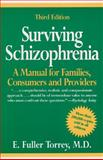 Surviving Schizophrenia : A Manual for Families, Consumers and Providers, Torrey, E. Fuller, 0060950765