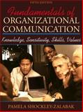 Fundamentals of Organizational Communication : Knowledge, Sensitivity, Skill, and Values, Shockley-Zalabak, Pamela, 0205340768