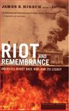 Riot and Remembrance, James S. Hirsch, 0618340769