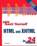 Sams Teach Yourself HTML and XHTML in 24 Hours, Oliver, Dick and Ashbacher, 0672320762