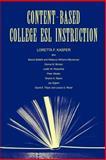 Content-Based College ESL Instruction, Kasper, Loretta F. and Babbitt, Marcia, 0805830766