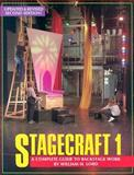 Stagecraft 1 : A Complete Guide to Backstage Work, Lord, William H., 0916260763