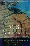 The Loss of el Dorado, V. S. Naipaul, 1400030765