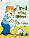 Tired of Being Different, Dicy McCullough, 1465310762
