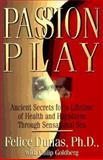 Passion Play, Felice Dunas and Philip Goldberg, 1573220760
