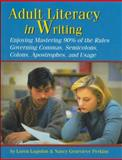Adult Literacy in Writing - Enjoying Mastering 90% of the Rules Governing Commas, Semicolons, Colons, Apostrophes, and Usage, Logsdon, Loren and Perkins, Nancy Genevieve, 1581070764