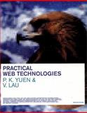 Practical Web Technologies, Lau, Vincent and Yuen, P. K., 0201750767