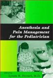 Anesthesia and Pain Management for the Pediatrician, , 0801860768