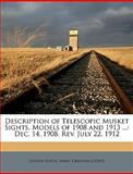 Description of Telescopic Musket Sights, Models of 1908 And 1913, States United States Army Ordnance Dept, 1149730765