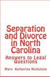 Separation and Divorce in North Carolina, Mary Nicholson, 1461100763