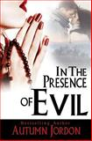 In the Presence of Evil, Autumn Jordon, 1499130767
