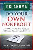 Oklahoma Do Your Own Nonprofit : The ONLY GPS You Need for 501c3 Tax Exempt Approval, Bickford, Kitty, 1633080765
