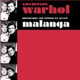 Archiving Warhol, Gerard Malanga, 1840680768