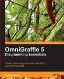 OmniGraffle 5 Diagramming Essentials : Create better diagrams with less effort using OmniGraffle, Olsen, Ruben, 1849690766